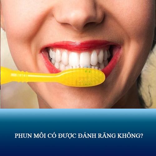 phun môi có được đánh răng không