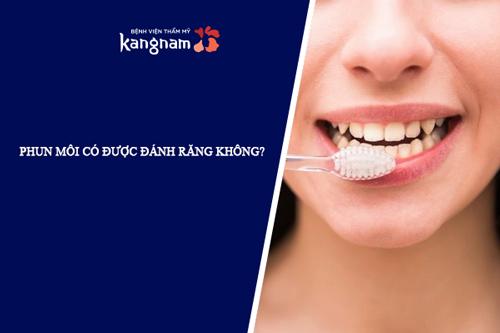 phun môi kiêng đánh răng mấy ngày