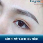 """Xăm mí mắt bao nhiêu tiền? Hướng dẫn cách nhận """"ƯU ĐÃI KHỦNG"""" tại Kangnam"""